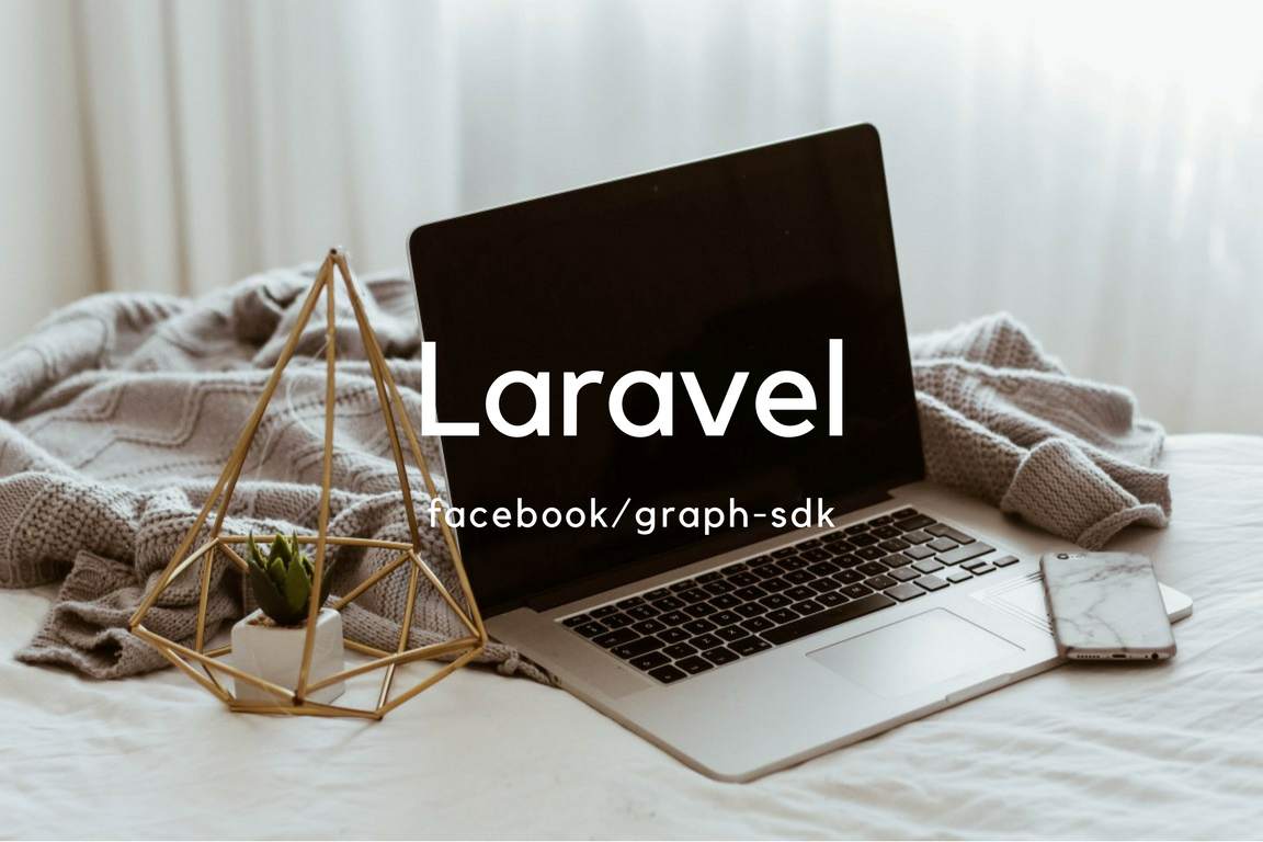 Laravel 5 6 : Posting to Profiles and Pages with Facebook